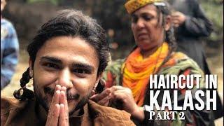 HAIRCUT IN KALASH | CHITRAL PART 2 | VLOG | UKHANO