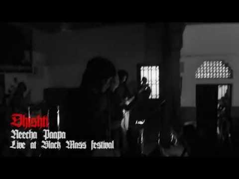 Dhishti - Neecha Paapa (Live at Black Mass Festival)