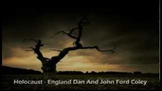 Watch England Dan  John Ford Coley Holocaust video