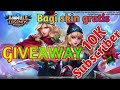 Giveaway skin mobile legends spesial 10.000 subscriber