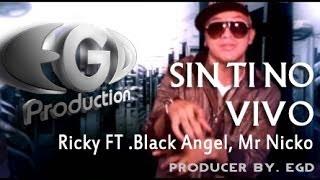 Ricky ft. Black Angel & Mr. Nicko  - SIN TI NO VIVO