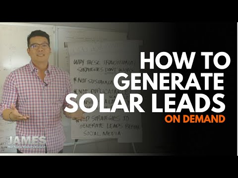 How to Generate Unlimited Solar Leads ON DEMAND!