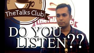 The unbeatable power of listening. It's not just hearing.  |  RAHUL AGRAWAL