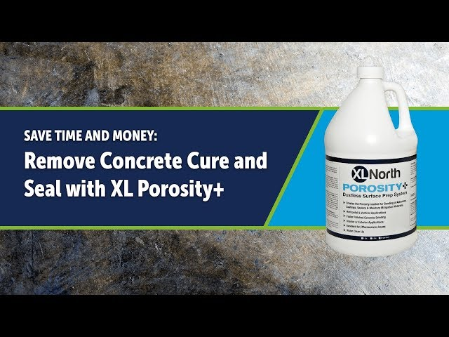 Save Time and Money: Remove Concrete Cure and Seal with XL Porosity+