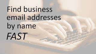 Find business email addresses by name, FAST