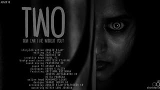 TWO | Malayalam Horror Short film | 2018 | Amateur Artist
