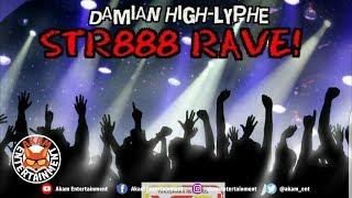 Damian Highlyphe - Str888 Rave - July 2018