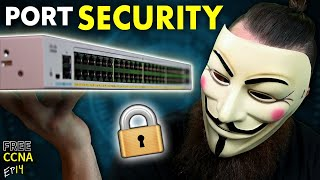 you NEED to learn Port Security…….RIGHT NOW!! // FREE CCNA // EP 14