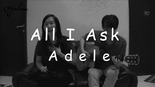 All I Ask -  Adele (Acoustic Cover)