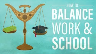 How to Balance Work and School