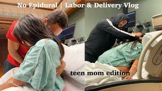 Natural Labor and Delivery Vlog (No Epidural) | 18 & pregnant