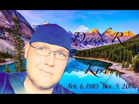 Derek R. Kirby Memorial Video November 9, 2017