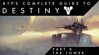 Byf's Complete Guide to Destiny - Episode 3 - The Tower