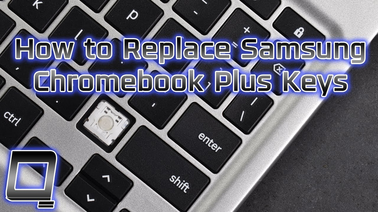 4709975c1fa How to Replace Samsung Chromebook Plus Keys. QuikFix Laptop Keyboard Keys