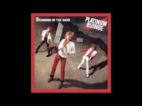 Platinum Blonde - Standing In The Dark [1983 full album]