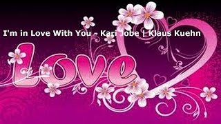 I'm in Love With You - Kari Jobe | Klaus Kuehn w/Lyric Video