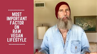 Most Important Factor on Raw Vegan Lifestyle