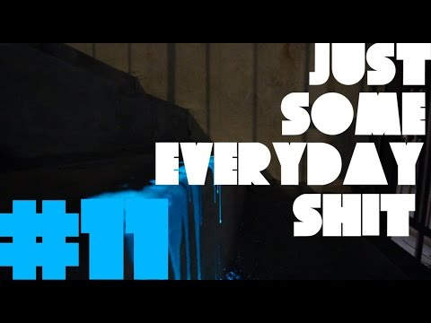 Just Some Everyday Shit - Episode 11