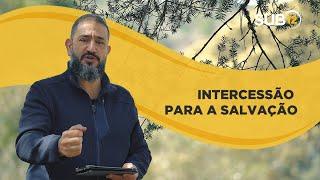 [SUB12] INTERCESSÃO PARA SALVAÇÃO - Luciano Subirá