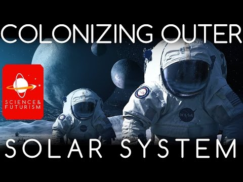 Colonizing the Solar System, part 2: the Outer Solar System