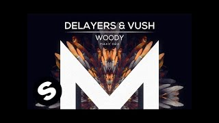 Repeat youtube video Delayers & Vush - Woody
