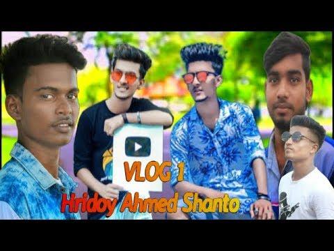 VLOG 1 || Hridoy Ahmed Shanto || VLOG VIDEO || NAYEM AHAMED