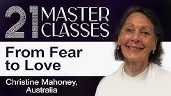 Christine Mahoney | From Fear to Love | 21 Masterclasses | Brahma Kumaris UK