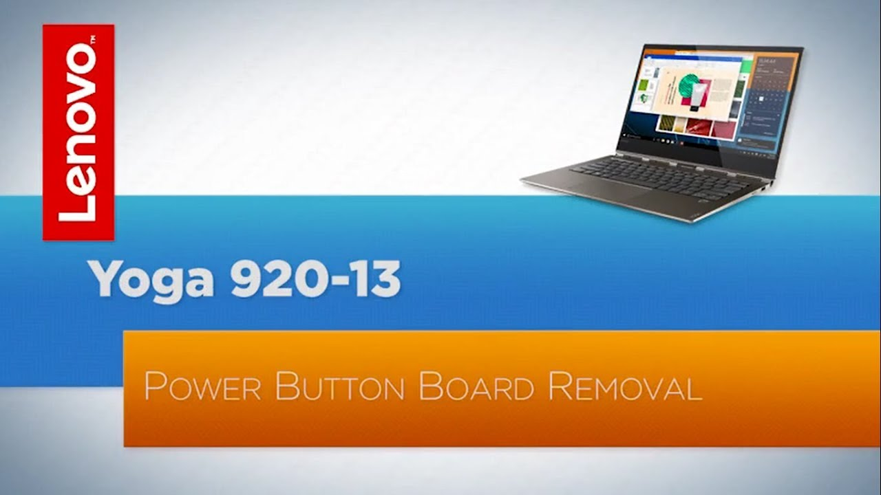 Lenovo Yoga 920 Power Button Board REMOVAL - REPLACEMENT