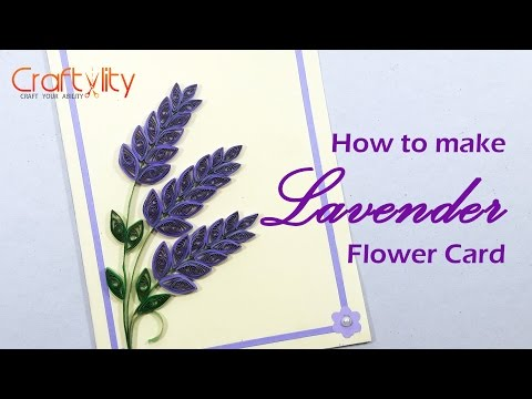 DIY Paper Quilling Lavender Flower cards: How to make Paper Quilling Lavender Flower card Ideas