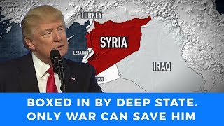 Trump does a 180 on Syria. War is on the horizon