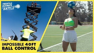 Impossible 40ft ball control  - Episode 3 - Freestyle Ultimate Battle
