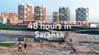 48 hours in Saransk, Russia