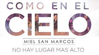 """""""NO HAY LUGAR MAS ALTO"""" ALBUM """"COMO EN EL CIELO"""" FEAT CHRISTINE D´CLARIO Miel San Marcos"""