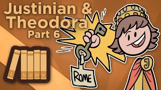 Byzantine Empire: Justinian and Theodora - VI: Fighting for Rome - Extra History