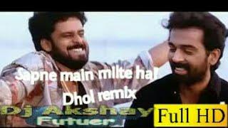 Sapne me milti hai Remix Satya Dj Akshay Futuer Bhangrah dhol Exclusive Downloads4djs