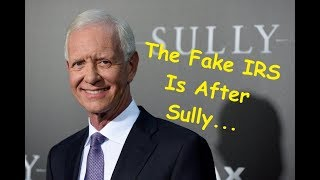 IRS Scam - The Fake IRS Is After Cpt  Sully