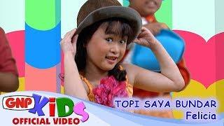 Download lagu Topi Saya Bundar   Felicia