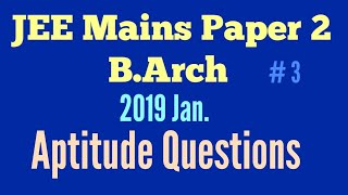 JEE Mains   B Arch  Aptitude Questions #3   Previous Years Paper Solution l 2019 Jan