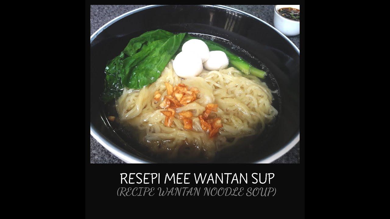 Resepi Mee Wantan Sup Recipe Wantan Noodle Soup