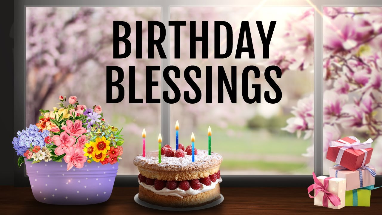 Birthday Blessings Prayers Messages Quotes Wishes With Music Beautiful Pictures
