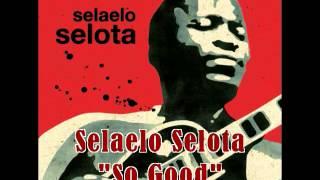 So Good - Selaelo Selota