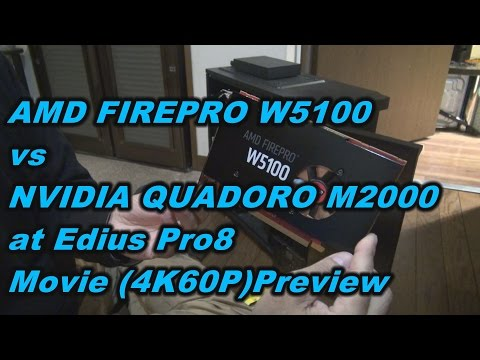 AMD FIREPRO W5100 vs NVIDIA QUADORO M2000 at Edius Pro8