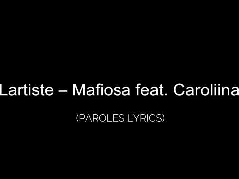 Lartiste – Mafiosa Feat  Caroliina Lyrics/ Paroles