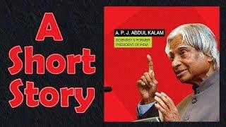 A Short Story of Dr. A. P. J. Abdul Kalam
