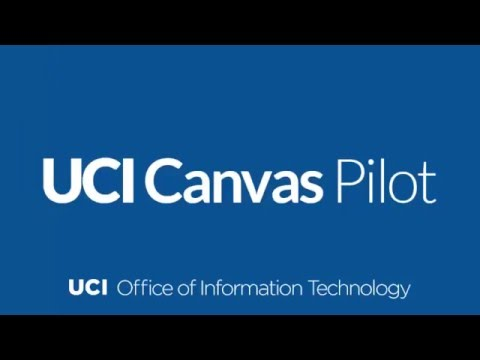 UCI Canvas Pilot - Overview and Debrief