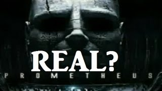 Prometheus movie maybe Real Documentary