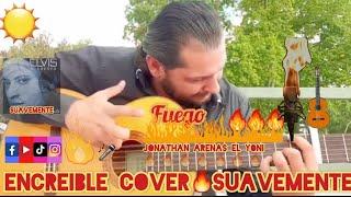 🔥 Suavemente 🔥 (Cover) Made in Latino 2021 Flamenco sing guitar caliente🔥🔥🔥  Jonathan Arenas El Yoni