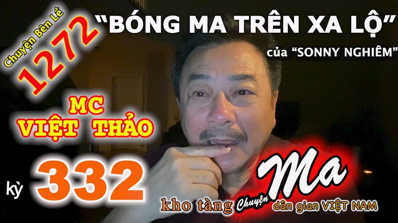 """CHUYỆN MA với MC VIỆT THẢO-kỳ 332-""""BÓNG MA TRÊN XA LỘ"""" của """"SONNY NGHIÊM""""-CBL(1272)-Ngày 5/8, 2020."""