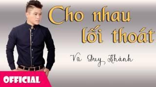 Cho Nhau Lối Thoát - Vũ Duy Khánh [Official Audio]