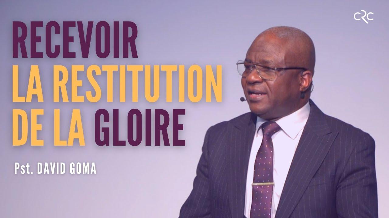 Recevoir la restitution de la Gloire | Pst. David Goma [09 mai 2021]